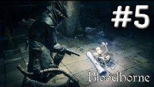 Bloodborne Yeni Canavar Türleri  Bölüm.5