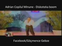 Adrian Copilul Minune - Diskoteka Boom (Dansaza)