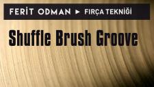 Ferit Odman - Fırça Tekniği | Shuffle Brush Groove