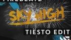 Firebeatz - Sky High (Tiësto Edit) [Available August 3]