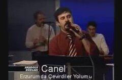 Canel-Erzurumdan çevirdiler yolumu
