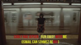 Carly Rae Jepsen - Run Away With Me (İsmail Can Sönmez Remix)