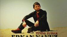 Erkan Yavuz -  Tenine Tutsak ( Yepyeni 2015 )