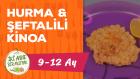 9-12 Aylık Bebekler İçin Hurma & Şeftalili Kinoa Tarifi