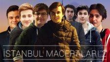 İstanbul Maceramız : Part 2 - Burak ile Geziyoruz -