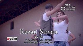 Rezan Sirvan - Na Na 2015 HD ( Halil Çınar )