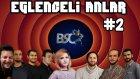 BSC Komik Canlı Yayın Anları | Bölüm 2