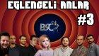 BSC Komik Canlı Yayın Anları | Bölüm 3