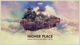Dimitri Vegas & Like Mike feat. Ne-Yo - Higher Place (Original Mix)