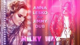 Anna Lesko - Feat. Jimmy Dub - Milky Way
