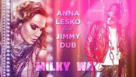 Anna Lesko feat. Jimmy Dub - Milky Way