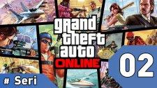 GTA 5 Online Günlükleri  - 2. Bölüm #Türkçe