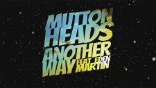 Muttonheads - Another Way ft. Eden Martin