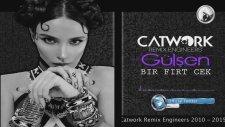 Gülşen - Bir Fırt Çek (Catwork Remix)
