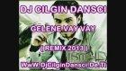 ismail YK - Gelene Vay Vay ( DjCilginDansci Remix 2013 )