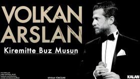 Volkan Arslan - Kiremitte Buz Musun