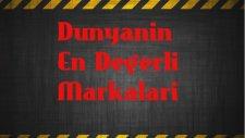 Tap 5 ;)  Dunyanin En Degerli Markalari