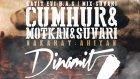 Motkan & Cumhur & Suvari - Dinamit (Nakarat Ahiyan) #Dinamit