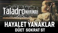 Taladro - Hayalet Yanaklar  ( düet Sokrat ST )