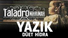 Taladro - Yazık ( düet Hidra )
