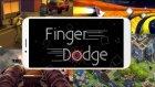 Finger Dodge Oyun İncelemesi