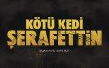 Kötü Kedi Şerafettin (2015) Teaser