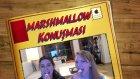 Marshmallow ile Konuşma :)
