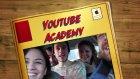 Youtube Academy'den Alıntılar :)