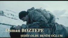 Osman Boztepe  Şehit Oldu Benim Oğlum (2015 Yeni)