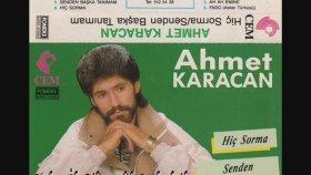 Ahmet Karacan - Kulaklarım Çınlıyor
