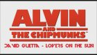 Alvin And Chipmunks -Lovers On The Sun (David Guetta)