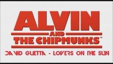Alvin And Chipmunks -Lovers On The Sun (David Guetta)