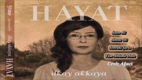 İlkay Akkaya - Ceviz Ağacı - Hayat (2015)