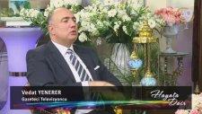 Gazeteci, Televizyoncu Vedat Yenerer katılımıyla Hayata Dair, 66. Bölüm