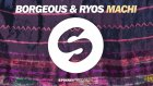 Borgeous & Ryos - Machi (Available September 25)