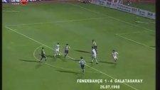 Fenerbahçe:1 - Galatasaray:4 (26.7.1998)