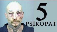 Dünyanın En Büyük 5 Psikopatı