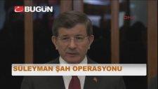 Ahmet Davutoğlu - Süleyman Şah Operasyonu