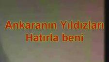 Ankara'nın Yıldızları - Hatırla Beni