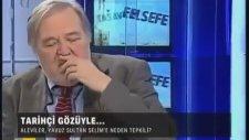İlber Ortaylı - Yavuz Sultan Selim Alevileri Katletti mi?