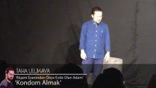 Taha Ulukaya Stand Up - Kondom Almak