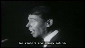 Jacques Brel – Quand On N'a Que L'amour (Altyazılı)
