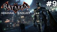 Batman Arkham Knight - Uptade Fail - Bölüm 9