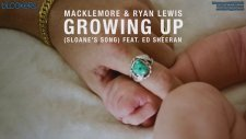 Macklemore & Ryan Lewis feat. Ed Sheeran - Growing Up (Sloane's Song) [1080p Türkçe Altyazılı Video]