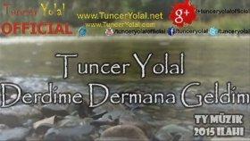 Tuncer Yolal - Derdime Dermana Geldim