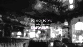 Sansar Salvo - Ne Kadar Umrumda