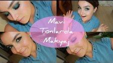 Mavi Tonlarda Makyaj