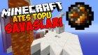 Minecraft ATEŞ TOPU SAVAŞLARI !! - w/Erorah