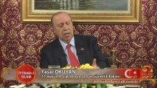 57. Hükümet Çalışma ve Sosyal Güvenlik Bakanı Yaşar Okuyan katılımıyla İttihad-ı İslam üzerine sohbe