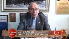 Devlet Güvenlik Mahkemesi Onursal Başsavcısı Nusret Demiral katılımıyla İttihad-ı İslam üzerine sohb